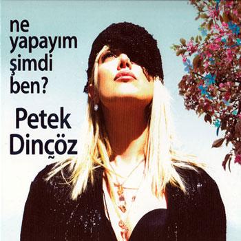 آلبوم جدید Petek Dincoz - Ne Yapayim Simdi Ben 2009
