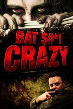 دانلود فیلم Bat Shit Crazy 2011