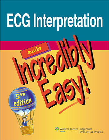 ECG Interpretation Made Incredibly Easy 5th Edition