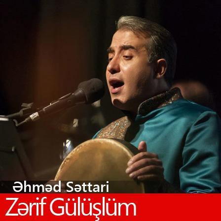 دانلود آهنگ جدید احمد ستاری به نام ظریف گولوشوم