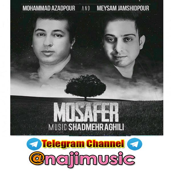 دانلود آهنگ جدید محمدرضا آزادپور و میثم جمشیدپور به نام مسافر