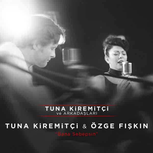http://s1.picofile.com/file/8264936900/tuna_kiremitci_ozge_fiskin_bana_sebepsin_2016_sing.jpg