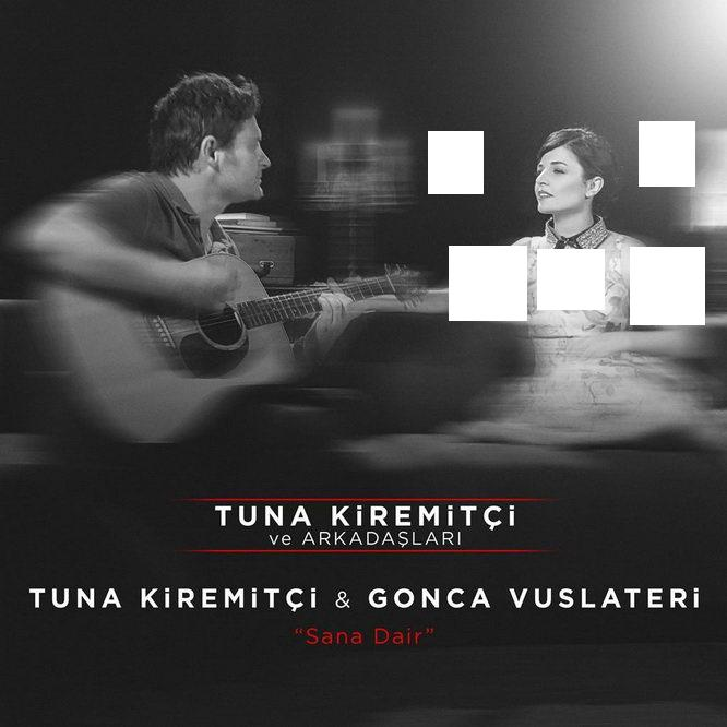 http://s1.picofile.com/file/8265124968/tuna_kiremitci_ft_gonca_vuslateri_sana_dair_2016.jpg